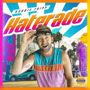 Album Haterade (Explicit) from Robbie Tripp