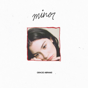 Album minor from Gracie Abrams