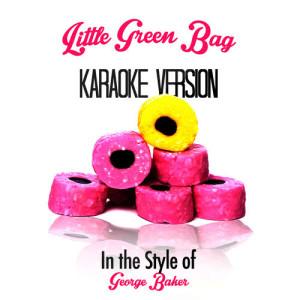 Karaoke - Ameritz的專輯Little Green Bag (In the Style of George Baker) [Karaoke Version] - Single