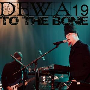 To the Bone dari Dewa 19