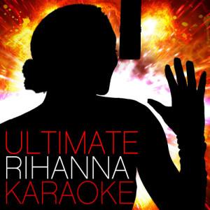 Ultimate Rihanna Karaoke
