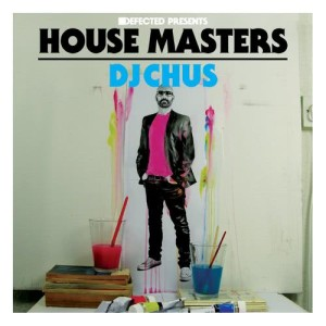 Album Defected Presents House Masters - DJ Chus from Various Artists