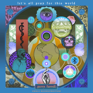 Album Let's All Pray For This World (UNKLE Remixes) from Perry Farrell