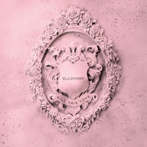 Listen to Kill This Love song with lyrics from BLACKPINK