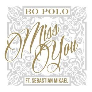 Album Miss You (feat. Sebastian Mikael) (Explicit) from Sebastian Mikael