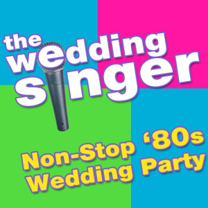 Album The Wedding Singer - Non-Stop '80s Wedding Party from 婚礼歌手