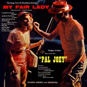 Album My Fair Lady & Pal Joey (Original Soundtrack) from Allegro Singers