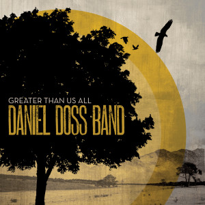Greater Than Us All 2008 Daniel Doss Band