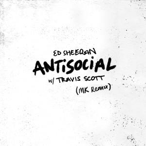 Antisocial (MK Remix) dari Ed Sheeran