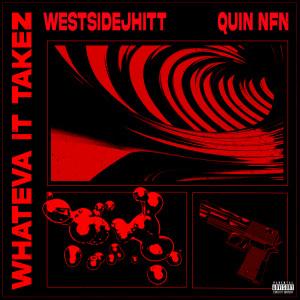 Album Whateva It Takez (Explicit) from Quin NFN