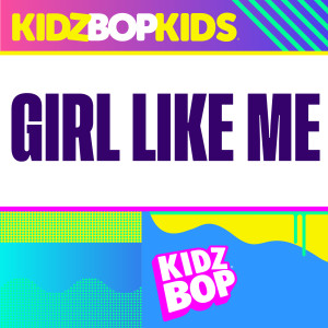 Album Girl Like Me from Kidz Bop Kids