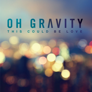 Album This Could Be Love from Oh Gravity