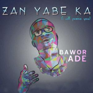 Album Zan Yabe Ka from Bawor Ade