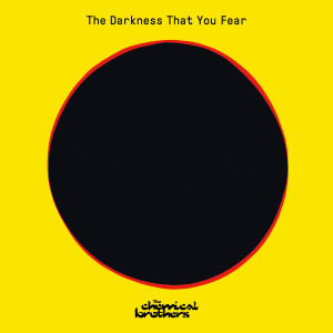 The Chemical Brothers的專輯The Darkness That You Fear (HAAi Remix)