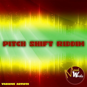 Pitch Shift Riddim