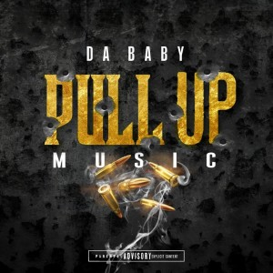 DaBaby的專輯Pull Up Music (Explicit)