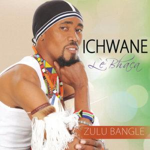 Listen to Zulu Bangle song with lyrics from Ichwane Lebhaca