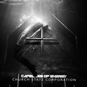 Album Church State Corporation (Explicit) from Capsules of Energy