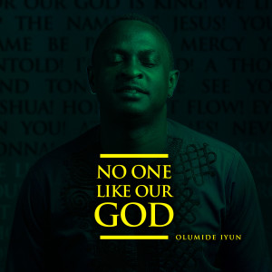 Listen to Your Name Be Praised song with lyrics from Olumide Iyun