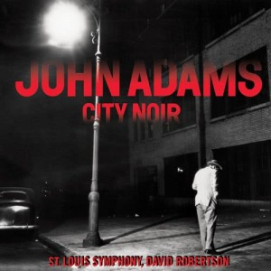 Album City Noir from John Adams