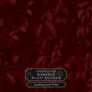 Anni Hogan的專輯Angels of Romance (feat. Gavin Friday)