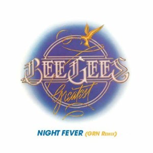 Bee Gees的專輯Night Fever [GRN Remix]