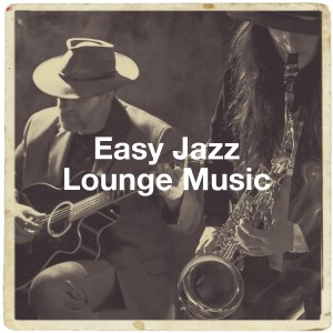 Album Easy Jazz Lounge Music from Relaxing Jazz Music