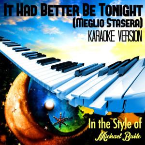 收聽Karaoke - Ameritz的It Had Better Be Tonight (Meglio Stasera) [In the Style of Michael Buble] [Karaoke Version] (Karaoke Version)歌詞歌曲