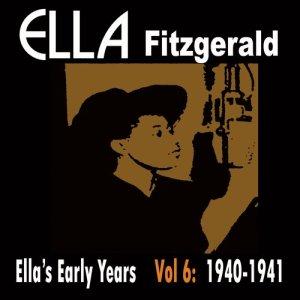 Ella Fitzgerald的專輯Ella's Early Years, Vol. 6: 1940-41