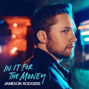Album In It for the Money - EP from Jameson Rodgers