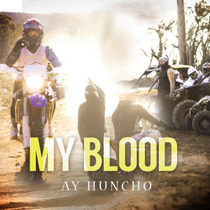 Album My Blood (Explicit) from Ay Huncho