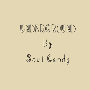 Album Underground from Soul Candy