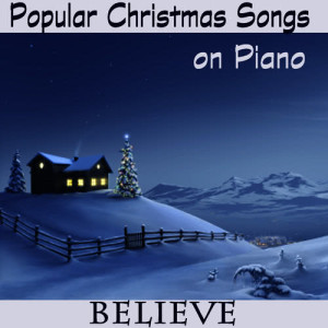 Popular Christmas Songs on Piano: Believe