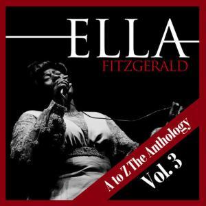 Ella Fitzgerald的專輯A to Z the Anthology Vol. 3
