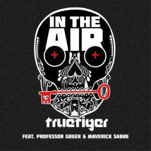 Album In The Air (feat. Professor Green & Maverick Sabre) from True Tiger