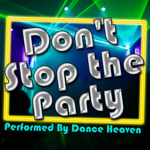 Album Don't Stop the Party from Dance Heaven
