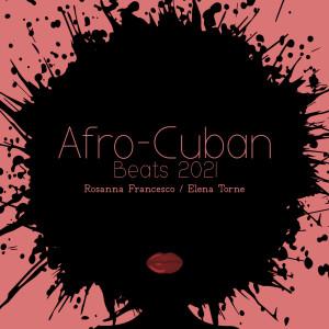 Album Afro-Cuban Beats 2021 (Latin Macchiato Coffee, Santa Maria Vibes, Costa Rican Jazz) from Elena Torne