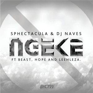 Listen to Ngeke song with lyrics from Sphectacula and DJ Naves