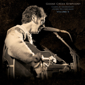 Album Charlie Gearheart's Home Recordings Volume II from Goose Creek Symphony