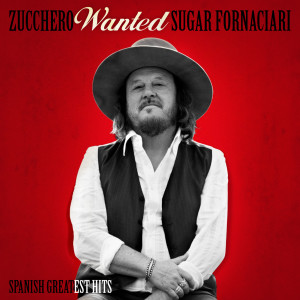 Zucchero的專輯Wanted (Spanish Greatest Hits)