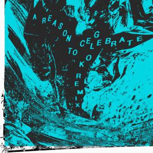 Album A Reason to Celebrate (Glok Remix) from Bdrmm