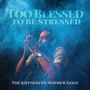 Album Too Blessed To Be Stressed from The Kiffness