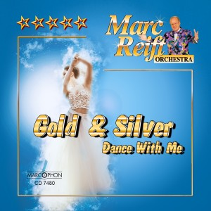 Marc Reift Orchestra的專輯Gold & Silver Dance with Me