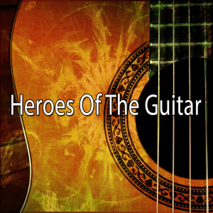 Album Heroes of the Guitar from Spanish Guitar Chill Out