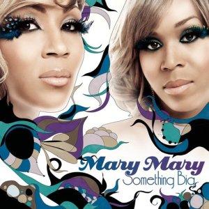 Album Something Big from Mary Mary