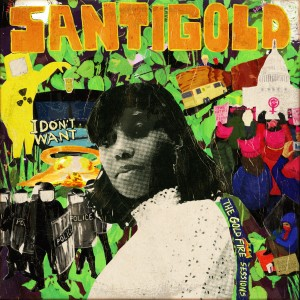 Album I Don't Want: The Gold Fire Sessions from Santigold