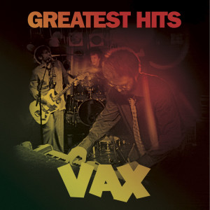 Album Greatest Hits from Vax