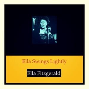 Ella Fitzgerald的專輯Ella Swings Lightly