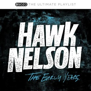 Hawk Nelson的專輯The Ultimate Playlist - The Early Years