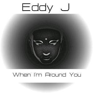 Album When I'm Around You from Eddy J